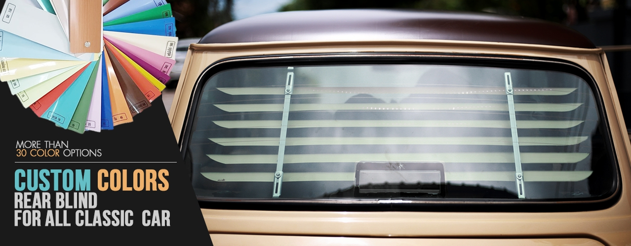CUSTOM COLOR REAR BLIND  FOR ALL CLASSIC CAR